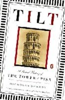 TILT:A SKEWED HISTORY OF THE TOWER OF PISA