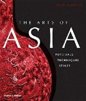 The Arts of Asia:Materials, Techniques, Styles
