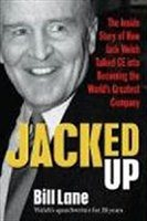 Jacked up:The Inside Story of How Jack Welch Talked GE into Becoming the World's Geatest Company